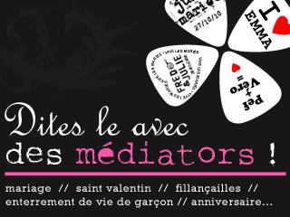Dites-le avec des médiators ! Mariage, St Valentin, Fillançailles, Anniversaire...